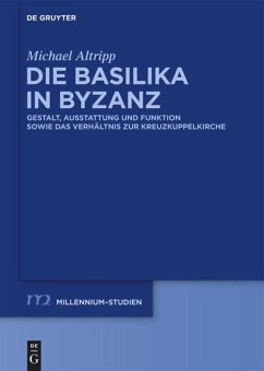 Die Basilika in Byzanz - Altripp, Michael