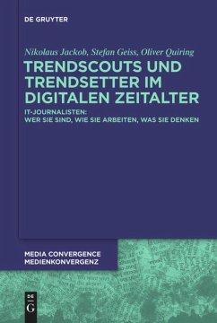 Trendscouts und Trendsetter im digitalen Zeitalter - Jackob, Nikolaus;Geiß, Stefan;Quiring, Oliver