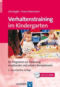 Verhaltenstraining im Kindergarten - Koglin, Ute; Petermann, Franz