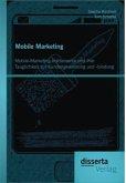 Mobile Marketing: Mobile-Marketing-Instrumente und ihre Tauglichkeit zur Kundengewinnung und -bindung