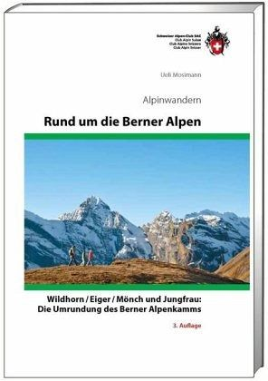 sac alpinwandern rund um die berner alpen von ueli mosimann buch. Black Bedroom Furniture Sets. Home Design Ideas