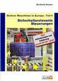 Sichere Maschinen in Europa - Teil 4 - Sicherheitsrelevante Steuerungen