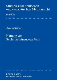Haftung von Suchmaschinenbetreibern - Kühne, Armin