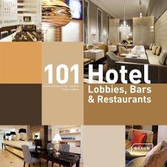 101 Hotel-Lobbies, Bars & Restaurants - Kretschmar-Joehnk, Corinna; Joehnk, Peter