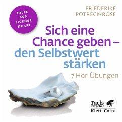 Sich eine Chance geben - den Selbstwert stärken, 1 Audio-CD - Potreck-Rose, Friederike