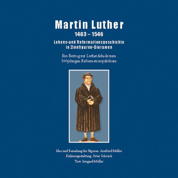 Martin Luther 1483-1546 - Müller, Arnfried