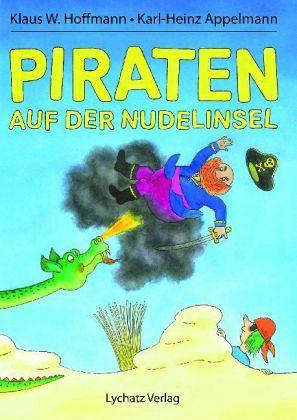 Piraten auf der Nudelinsel - Hoffmann, Klaus W.; Appelmann, Karl-Heinz