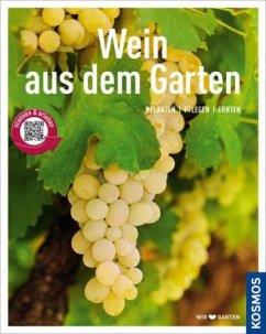 Wein aus dem Garten (Mein Garten)