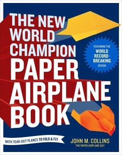 New World Champion Paper Airplane Book - Collins, John M.