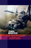 Metropolis-Konvoi / Weltraumpartisanen Bd.28