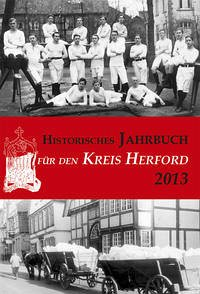 Historisches Jahrbuch für den Kreis Herford 20/2013