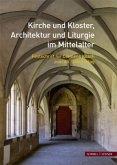 Kirche und Kloster, Architektur und Liturgie im Mittelalter
