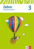Zebra. Neubearbeitung. Arbeitsheft Sprache 3. Schuljahr
