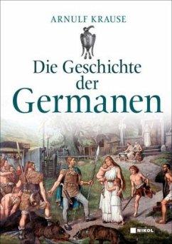 Die Geschichte der Germanen - Krause, Arnulf