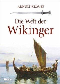 Die Welt der Wikinger - Krause, Arnulf