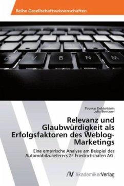 Relevanz und Glaubwürdigkeit als Erfolgsfaktoren des Weblog-Marketings