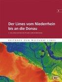 Der Limes vom Niederrhein bis an die Donau