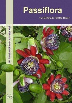 Passiflora - Ulmer, Bettina; Ulmer,Torsten