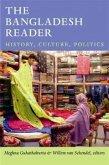 The Bangladesh Reader: History, Culture, Politics