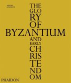 The Glory of Byzantium and Early Christendom