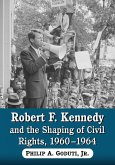 Robert F. Kennedy and the Shaping of Civil Rights, 1960-1964