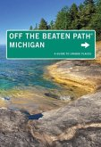 Michigan Off the Beaten Path(r): A Guide to Unique Places