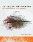 An Aesthesia of Networks - Conjunctive Experience in Art and Technology