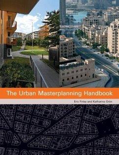 The Urban Masterplanning Handbook - Firley, Eric; Groen, Katharina