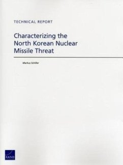 Characterizing the North Korean Nuclear Missile Threat - Schiller, Markus