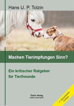 Machen Tierimpfungen Sinn? - Tolzin, Hans U. P.