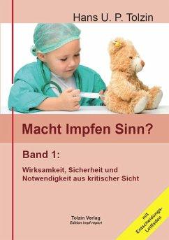 Macht Impfen Sinn? 01 - Tolzin, Hans U. P.
