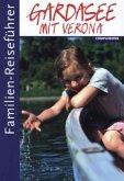 Gardasee mit Verona / Familien-Reiseführer