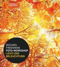 Michael Freemans Foto-Workshop Licht und Beleuchtung - Freeman, Michael