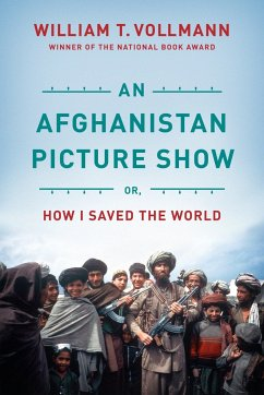 An Afghanistan Picture Show - Vollmann, William T.
