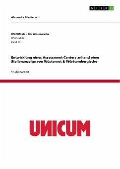 Entwicklung eines Assessment-Centers anhand einer Stellenanzeige von Wüstenrot & Württembergische
