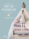 Tilda's Fairytale Wonderland: Over 25 Beautiful Sewing and Papercraft Projects