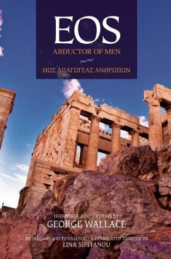 Eos: Abductor of Men: Poems - Wallace, George
