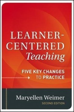 Learner-Centered Teaching: Five Key Changes to Practice - Weimer, Maryellen