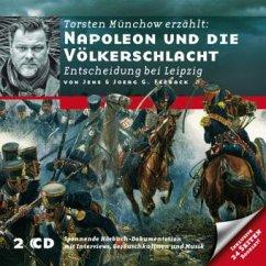 Napoleon und die Völkerschlacht - Entscheidung bei Leipzig, 2 Audio-CDs