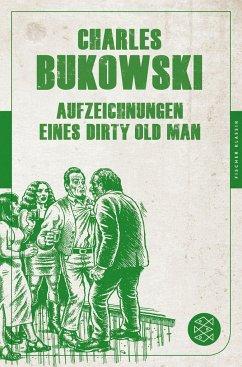 Aufzeichnungen eines Dirty Old Man - Bukowski, Charles