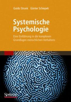 Systemische Psychologie - Strunk, Guido; Schiepek, Günter