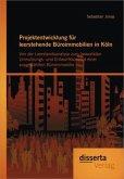 Projektentwicklung für leerstehende Büroimmobilien in Köln: Von der Leerstandsanalyse zum bewerteten Umnutzungs- und Entwurfskonzept einer ausgewählten Büroimmobilie
