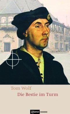 Die Bestie im Turm - Wolf, Tom