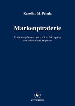 Markenpiraterie - Pekala, Karolina M.