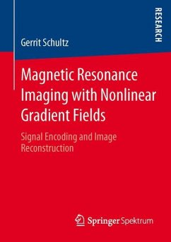 Magnetic Resonance Imaging with Nonlinear Gradient Fields - Schultz, Gerrit