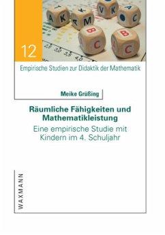 Räumliche Fähigkeiten und Mathematikleistung - Grüßing, Meike