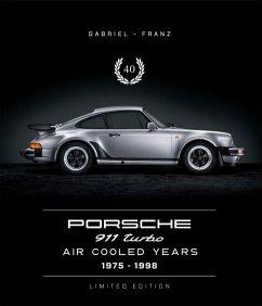 Porsche 911 Turbo - Air Cooled Years 1975 - 1998 - Gabriel, Andreas