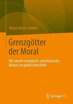 Grenzgötter der Moral - Reese-Schäfer, Walter