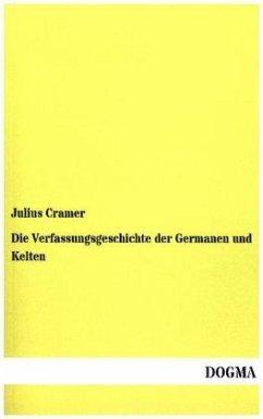 Die Verfassungsgeschichte der Germanen und Kelten