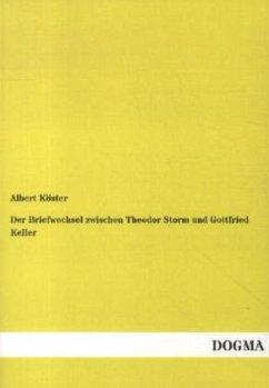 Der Briefwechsel zwischen Theodor Storm und Gottfried Keller